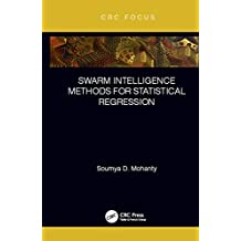 Swarm Intelligence Methods for Statistical Regression (English Edition)