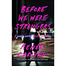 Before We Were Strangers: A Love Story (English Edition)