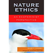 Nature Ethics: An Ecofeminist Perspective (Studies in Social, Political, & Legal Philosophy) (English Edition)