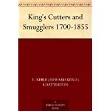 King's Cutters and Smugglers 1700-1855 (English Edition)