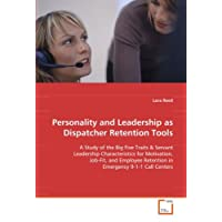 Personality and Leadership as Dispatcher Retention Tools