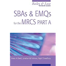 SBAs and EMQs for the MRCS Part A: A Bailey & Love Revision Guide (English Edition)