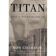 Titan: The Life of John D. Rockefeller, Sr. (English Edition)