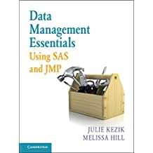 Data Management Essentials Using SAS and JMP (English Edition)
