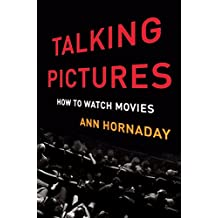 Talking Pictures: How to Watch Movies (English Edition)