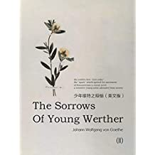 The Sorrows of Young Werther(II)少年维特之烦恼(英文版) (English Edition)