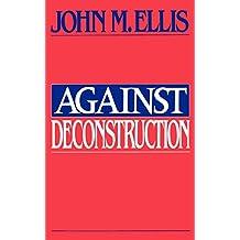Against Deconstruction (English Edition)