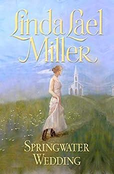 """Springwater Wedding (Springwater Seasons Book 7) (English Edition)"",作者:[Miller, Linda Lael]"