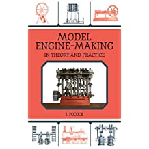 Model Engine-Making: In Theory and Practice (English Edition)