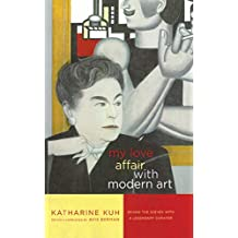 My Love Affair with Modern Art: Behind the Scenes with a Legendary Curator (English Edition)