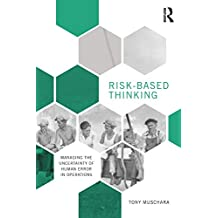 Risk-Based Thinking: Managing the Uncertainty of Human Error in Operations (English Edition)
