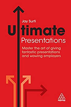 """Ultimate Presentations: Master the Art of Giving Fantastic Presentations and Wowing Employers (Ultimate Series) (English Edition)"",作者:[Surti, Jay]"