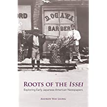 Roots of the Issei: Exploring Early Japanese Newspapers (English Edition)