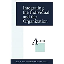 Integrating the Individual and the Organization (English Edition)