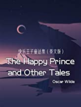 The Happy Prince and Other Tales  快乐王子童话集(英文版) (English Edition)