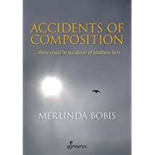 Accidents of Composition (English Edition)