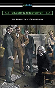"""The Selected Tales of Father Brown (English Edition)"",作者:[Chesterton, G. K.]"