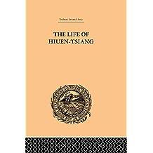 The Life of Hiuen-Tsiang (Trubner's Oriental Series) (English Edition)