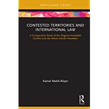 Contested Territories and International Law: A Comparative Study of the Nagorno-Karabakh Conflict and the Aland Islands Precedent (English Edition)