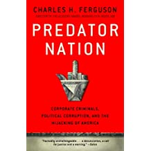 Predator Nation: Corporate Criminals, Political Corruption, and the Hijacking of America (English Edition)