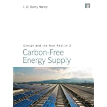 Energy and the New Reality 2: Carbon-free Energy Supply (English Edition)