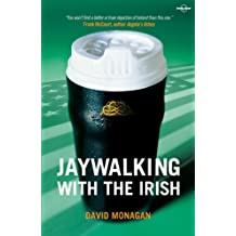 Jaywalking with the Irish (Lonely Planet Travel Literature) (English Edition)