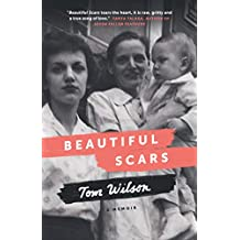 Beautiful Scars: Steeltown Secrets, Mohawk Skywalkers and the Road Home (English Edition)