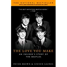 The Love You Make: An Insider's Story of the Beatles (English Edition)