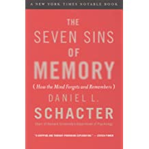 The Seven Sins of Memory: How the Mind Forgets and Remembers (English Edition)