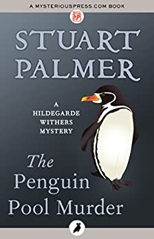 """""""The Penguin Pool Murder (The Hildegarde Withers Mysteries) (English Edition)"""",作者:[Stuart Palmer]"""