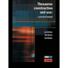 Thesaurus Construction and Use: A Practical Manual (English Edition)