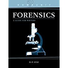 Forensics: A Guide for Writers (Howdunit) (English Edition)