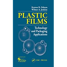 Plastic Films: Technology and Packaging Applications (English Edition)