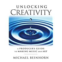 Unlocking Creativity: A Producer's Guide to Making Music & Art (Music Pro Guides) (English Edition)