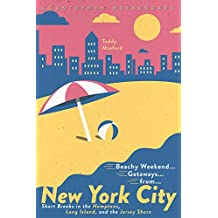 Beachy Weekend Getaways from New York: Short Breaks in the Hamptons, Long Island, and the Jersey Shore (1st Edition) (English Edition)