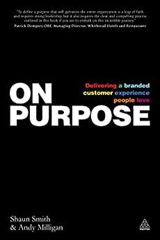 """""""On Purpose: Delivering a Branded Customer Experience People Love (English Edition)"""",作者:[Shaun Smith, Andy Milligan]"""
