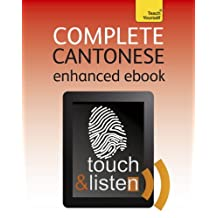 Complete Cantonese Touch & Listen: Teach Yourself: Kindle audio eBook (Teach Yourself Audio eBooks) (English Edition)