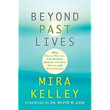 Beyond Past Lives (English Edition)