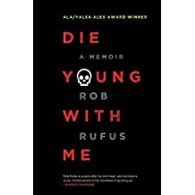 Die Young with Me: A Memoir (English Edition)