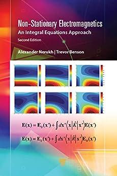 """Non-Stationary Electromagnetics: An Integral Equations Approach (English Edition)"",作者:[Nerukh, Alexander, Benson, Trevor]"