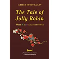 The Tale of Jolly Robin - With Color Illustrations: Pen House Editions - a Contemporary Edition