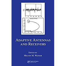 Adaptive Antennas and Receivers (Electrical and Computer Engineering Book 126) (English Edition)