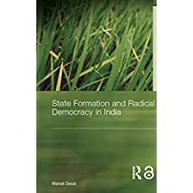 State Formation and Radical Democracy in India (Routledge Studies in Asia's Transformations) (English Edition)