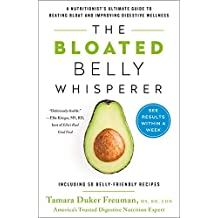 The Bloated Belly Whisperer: See Results Within a Week and Tame Digestive Distress Once and for All (English Edition)
