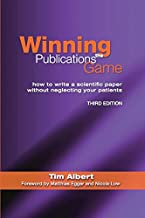 Winning the Publications Game: How to Write a Medical Paper without Neglecting Your Patients, Third Edition (English Edition)