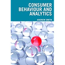 Consumer Behaviour and Analytics: Data Driven Decision Making (English Edition)