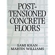Post-Tensioned Concrete Floors (English Edition)