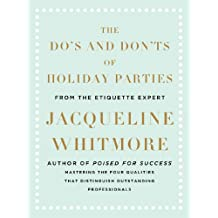 The Do's and Don'ts of Holiday Parties: From International Etiquette Expert Jacqueline Whitmore (English Edition)