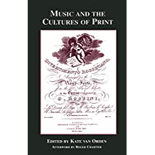Music and the Cultures of Print (Critical and Cultural Musicology Book 1) (English Edition)