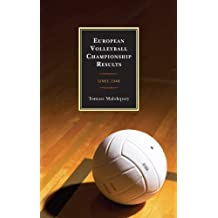 European Volleyball Championship Results: Since 1948 (English Edition)